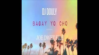 DJ DOULY ft JOE DWET FILE - Bagay Yo Cho [Komp@]