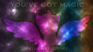 You've Got Magic || MathematicPony