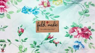 """Field Medic - """"do a little dope (live)"""" (Official Audio)"""