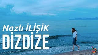 Nazlı İlişik - Diz Dize (Official Video)