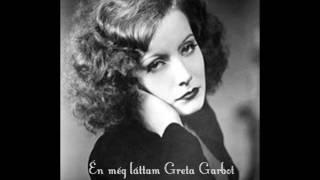 Én még láttam Greta Garbot