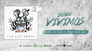 Santa Fe Klan-Por Costumbre   11 Donde Vivimos Ft Underside 821 (2017)