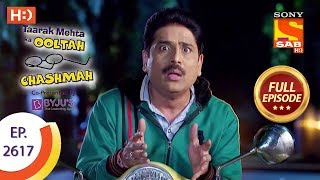 Taarak Mehta Ka Ooltah Chashmah - Ep 2617 - Full Episode - 6th December, 2018 width=