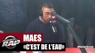 """[Exclu] Maes """"C'est de l'eau"""" #PlanèteRap"""