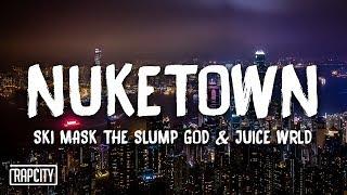 Ski Mask The Slump God - Nuketown ft. Juice WRLD (Lyrics)