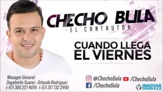 CUANDO LLEGA EL VIERNES - Checho Bula @Onlinevallenato