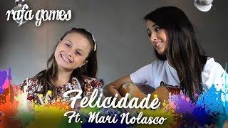 FELICIDADE (Seu Jorge) - RAFA GOMES ft. MARIANA NOLASCO
