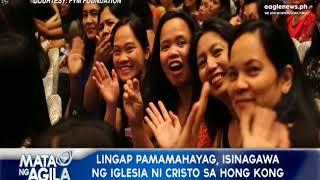 Lingap Pamamahayag isinagawa ng Iglesia Ni Cristo sa Hong Kong