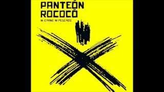 Dejala Tranquila- Panteon Rococo