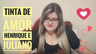 Tinta de Amor - Henrique e Juliano (Dany Gondim - Cover)