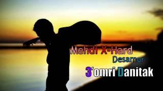 Mehdi X-Hard - 3omri Danitk ( Ft. Desamor )