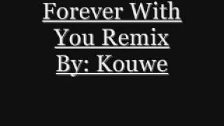 Forever With You Remix - Kouwe