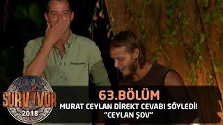 Murat Ceylan direkt cevabı söyledi! 'Ceylan şov' | 63. Bölüm | Survivor 2018