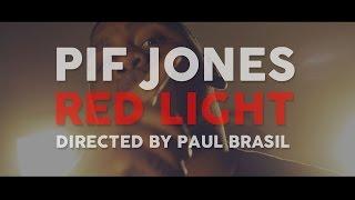PIF JONES - Red Light (Official Music Video)