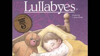 Someday Baby - A Child's Gift Of Lullabyes (Lyrics)