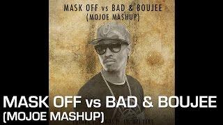 Mask Off vs Bad and Boujee (MoJoe Mashup)