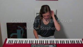 Gold - Chet Faker Cover - Willow Stephens