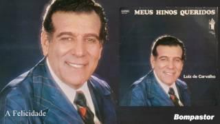 Luiz de Carvalho - A Felicidade (LP Meus Hinos Queridos) Bompastor 1979