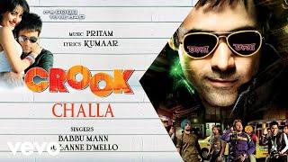 Challa - Official Audio Song | Crook | Pritam