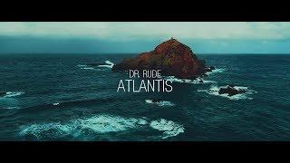 Dr Rude - Atlantis (Official Video Clip)