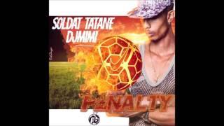 SOLDAT TATANE x DJ MIMI - PENALTY (2016)