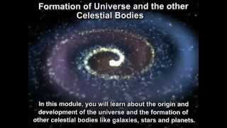 Formation of universe and celestial bodies