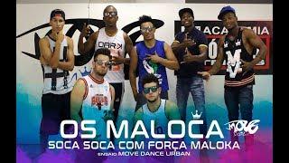 Move Dance Urban - 1º Ensaio - Os Maloca - Soca Soca Com Força Maloka