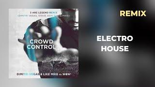 Crowd Control (3 Are Legend Remix) - W&W vs. Dimitri Vegas & Like Mike