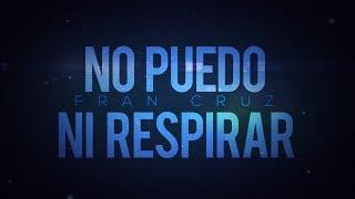 No puedo ni respirar - Fran Cruz [Canción original para FNAFHS]