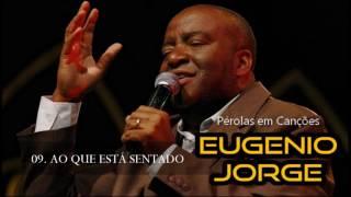 Eugenio Jorge (CD Pérolas em Canções) 9. Ao que está sentado ヅ