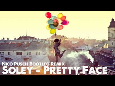 soley-pretty-face-nico-pusch-bootleg-remix-prestigeno
