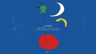 LUNES ft. Choclock, Cruz Cafuné, Santa Bandida & Jesse Baez