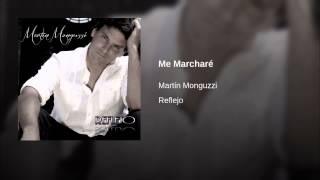 Martín Monguzzi - Me Marcharé
