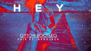 Fais ft. Afrojack - Hey (Gyton Bootleg)