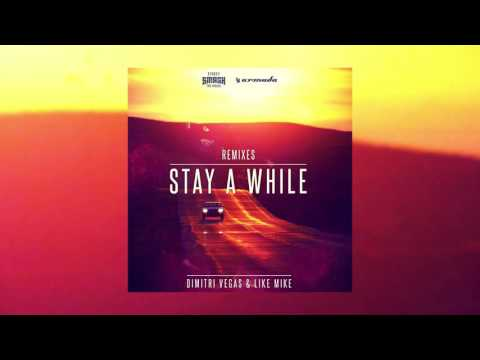 Dimitri Vegas & Like Mike - Stay A While (ATB Remix)