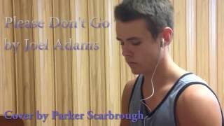 Please Don't Go by Joel Adams (Cover)