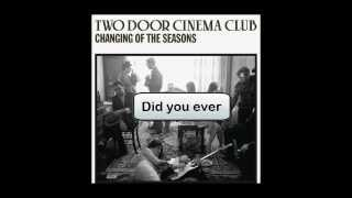Changing of the Seasons (Radio Edit) - Two Door Cinema Club [LYRICS]