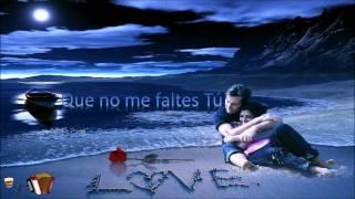 Que no me faltes Tú  -  Wilfran Castillo Feat. Felipe Pelaez