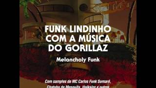Funk Lindinho Com a Música do Gorillaz