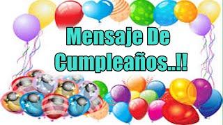 Mensaje De Cumpleaños, Frases Para Felicitar, Imágenes De Feliz Cumpleaños