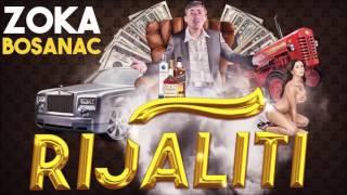 ZOKA BOSANAC - RIJALITI (Official Audio 2016)