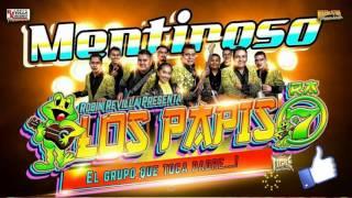 LOS PAPIS RA7-MENTIROSO -TEMA NUEVO 2017