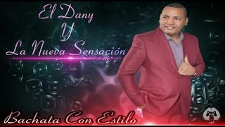 El Dany - No Me Pidas Perdón Versión Bachata (Video Promocional 2018)