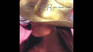 Esther - You never cared