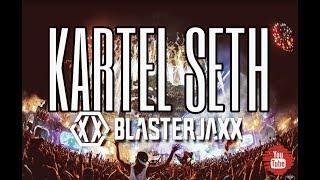 BLASTERJAXX & ROBERT FALCON - KARTEL SETH (FESTIVAL MIX)