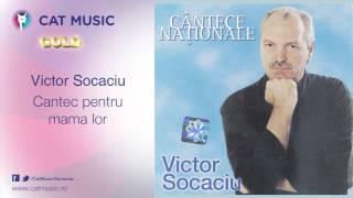 Victor Socaciu - Cantec pentru mama lor