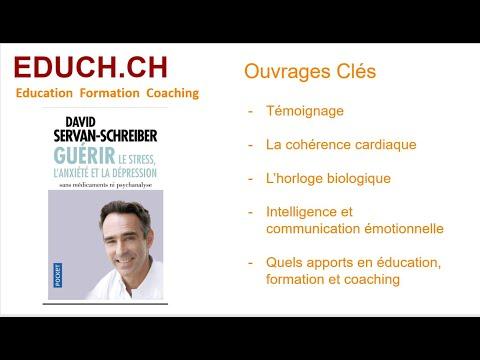 Guérir le stress, l'anxiété, la dépression sans médicaments, ni psychanalyse  Formation Coachin