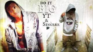 Young Sincere x YT - Do It Big (Prod. by Tony Heat)