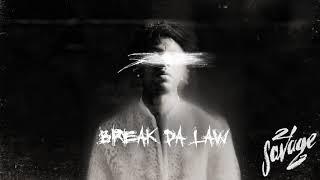 21 Savage - Break Da Law (Official Audio)