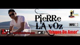 PIERRE LA VOZ - TRAGOS DE AMOR (OFFICIAL AUDIO)